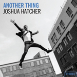 Another Thing, by Joshua Hatcher