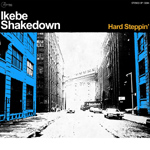 Hard Steppin' EP, by Ikebe Shakedown